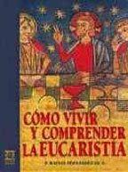 COMO VIVIR Y COMPRENDER LA EUCARISTIA