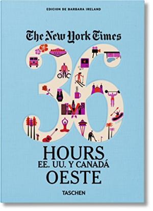 36 HOURS NYT ESTADOS UNIDOS Y CANADA OESTE