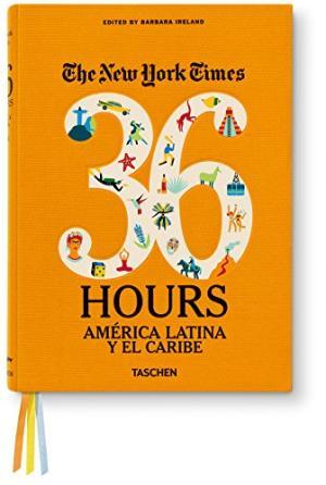 36 HOURS NYT AMERICA LATINA Y EL CARIBE