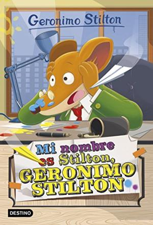 GS 1 MI NOMBRE ES STILTON GERONIMO STILTON