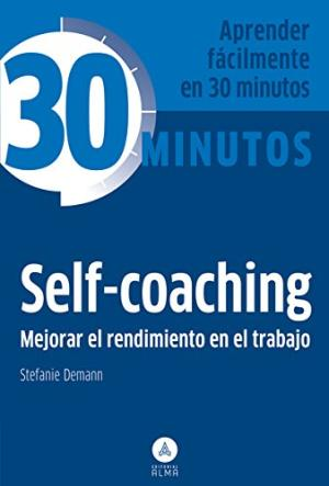 SELF-COACHING MEJORAR EL RENDIMIENTO EN EL TRABAJO