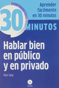 HABLAR BIEN EN PUBLICO Y EN PRIVADO