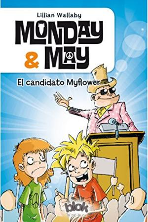 MONDAY & MAY EL CANDIDATO MYFLOWER