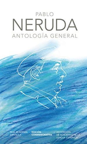 PABLO NERUDA ANTOLOGIA GENERAL