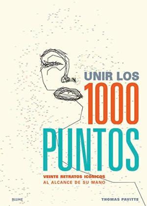 UNIR LOS 1000 PUNTOS VEINTE RETRATOS ICONICOS