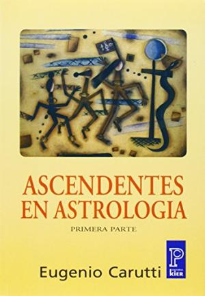 ASCENDENTES EN ASTROLOGIA PRIMERA PARTE