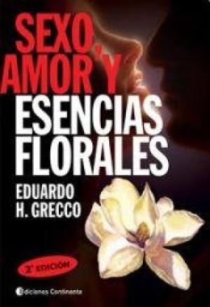 SEXO AMOR Y ESCENCIAS FLORALES