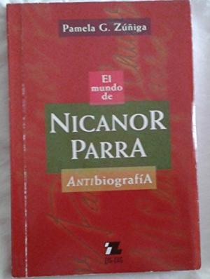 EL MUNDO DE NICANOR PARRA