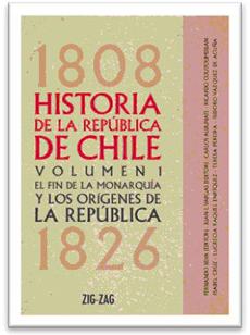 HISTORIA DE LA REPUBLICA DE CHILE 1808-1826 VOL. 1