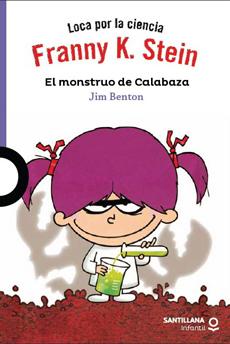 FRANNY K STEIN EL MONSTRUO DE CALABAZA
