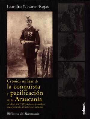 CRONICA MILITAR DE LA CONQUISTA PACIFICACION DE LA