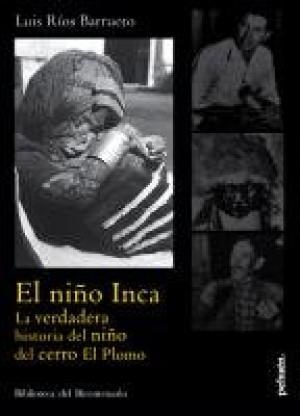 EL NIÑO INCA LA VERDADERA HISTORIA DEL NIÑO DEL CE