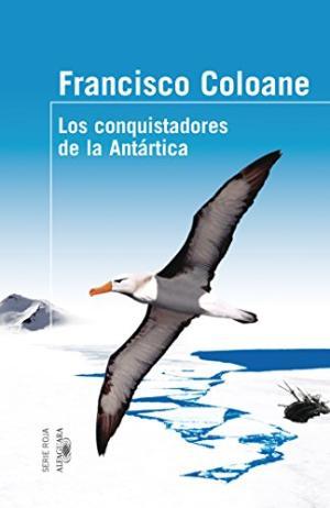 LOS CONQUISTADORES DE LA ANTARTICA