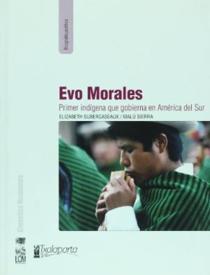 EVO MORALES PRIMER INDIGENA QUE GOBIERNA EN AMERIC
