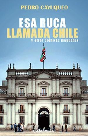 ESA RUCA LLAMADA CHILE