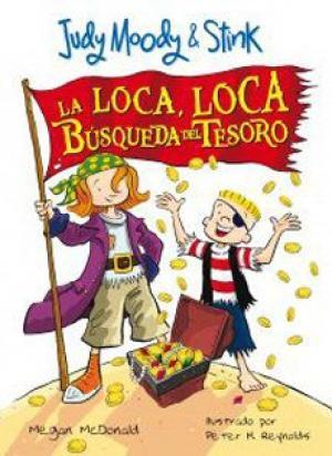 JUDY MOODY Y STINK LA LOCA LOCA BUSQUEDA DEL TESOR