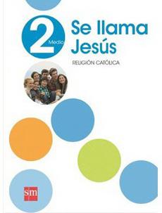 RELIGION 2 MEDIO SE LLAMA JESUS