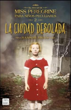 LA CIUDAD DESOLADA EL HOGAR DE MISS PEREGRINE 2
