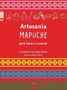 ARTESANIA MAPUCHE PARA HACER Y CONOCER