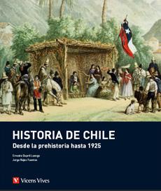 HISTORIA DE CHILE DESDE LA PREHISTORIA HASTA 1925