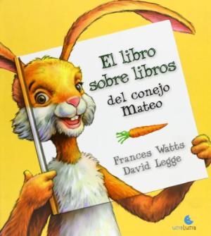 EL LIBRO SOBRE EL LIBROS DEL CONEJO MATEO