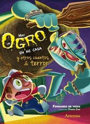 HAY UN OGRO EN MI CASA Y OTROS CUENTOS DE TERROR