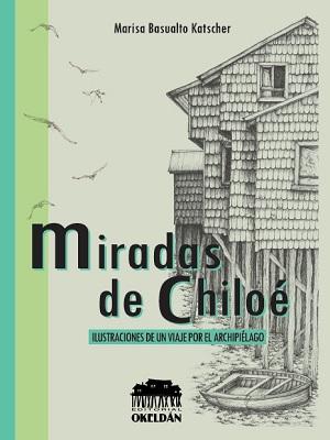 MIRADAS DE CHILOE