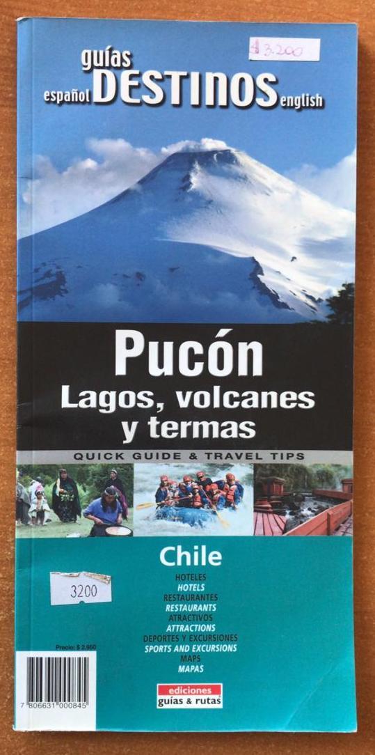 GUIAS DESTINOS PUCON LAGOS VOLCANES Y TERMAS