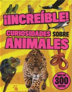 INCREIBLE CURIOSIDADES SOBRE ANIMALES