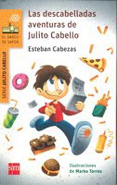 LAS DESCABELLADAS AVENTURAS DE JULITO CABELLO