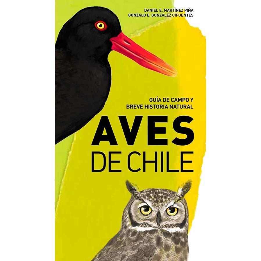 AVES DE CHILE GUIA DE CAMPO Y BREVE HISTORIA NATURAL