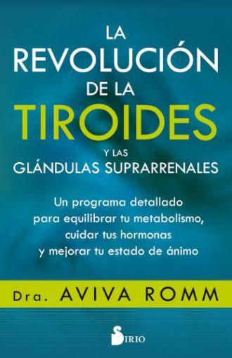 LA REVOLUCION DE LA TIROIDES Y LAS GLANDULAS SUPRARRENALES