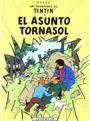LAS AVENTURAS DE TINTIN 18 EL ASUNTO TORNASOL