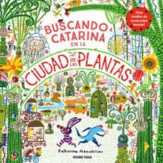 BUSCANDO A CATARINA EN LA CIUDAD DE LAS PLANTAS