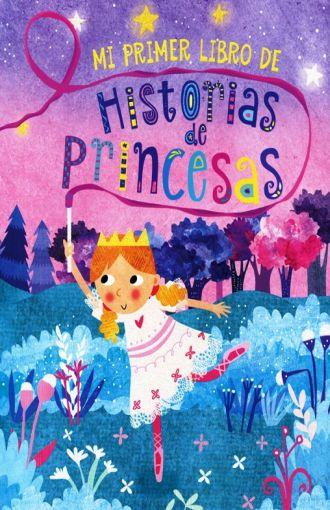 MI PRIMER LIBRO DE HISTORIAS DE PRINCESAS