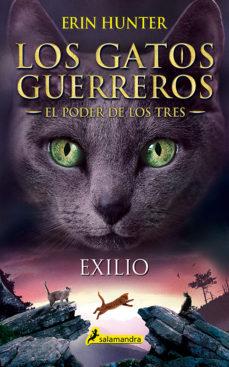 LOS GATOS GUERREROS EL PODER DE LOS TRES 3 EXILIO