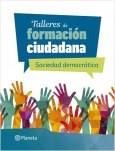 TALLERES DE FORMACION CIUDADANA 1 SOCIEDAD DEMOCRATICA