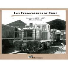 LOS FERROCARRILES DE CHILE VISITADOS EN 1978 Y 1987
