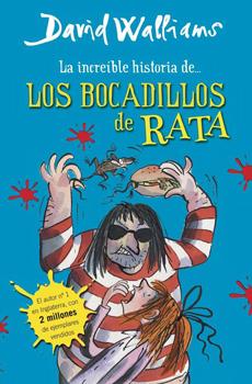 LA INCREIBLE HISTORIA DE LOS BOCADILLOS DE RATA