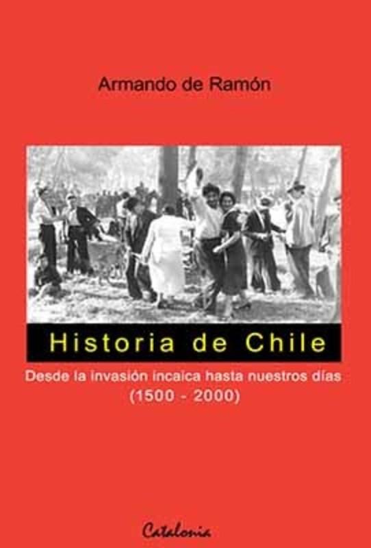 HISTORIA DE CHILE DESDE LA INVASION INCAICA HASTA