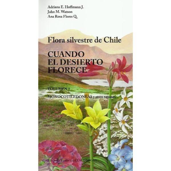 CUANDO EL DESIERTO FLORECE FLORA SILVESTRE DE CHILOE