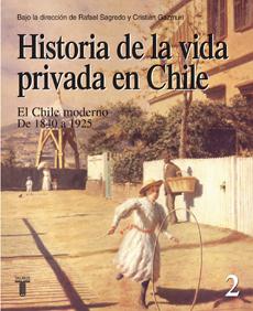 HISTORIA DE LA VIDA PRIVADA EN CHILE T2