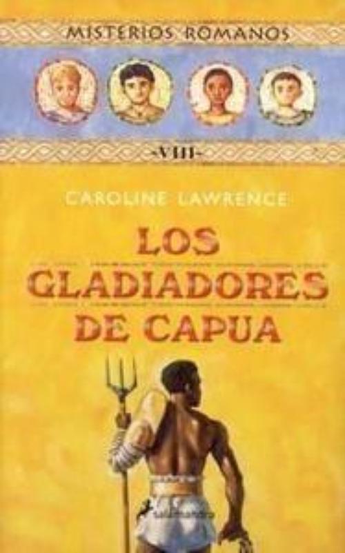 LOS GLADIADORES DE CAPUA MISTERIOS ROMANOS VIII