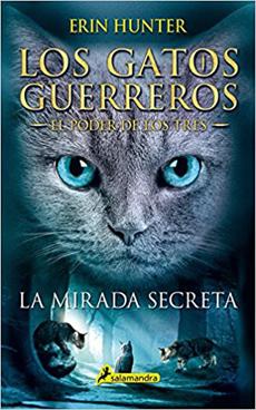 LOS GATOS GUERREROS EL PODER DE LOS TRES 1 LA MIRADA SECRETA