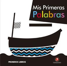 MIS PRIMERAS PALABRAS PRIMEROS LIBROS