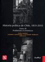 HISTORIA POLITICA DE CHILE 1810-2010 TOMO III