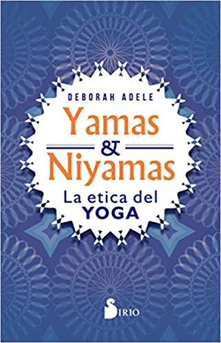 YAMAS & NIYAMAS LA ETICA DEL YOGA