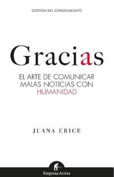 GRACIAS EL ARTE DE COMUNICAR MALAS NOTICIAS CON HUMANIDAD