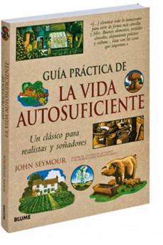 GUIA PRACTICA DE LA VIDA AUTOSUFICIENTE