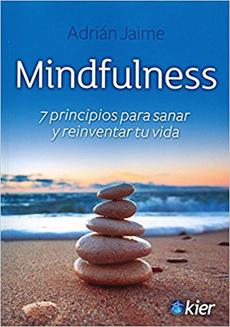 MINDFULNESS 7 PRINCIPIOS PARA SANAR Y REINVENTAR T